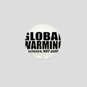 GLOBAL WARMING - It's Science NOT Politics Mini Bu