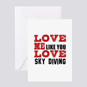 Love Me Like You Love Sky Diving Greeting Card