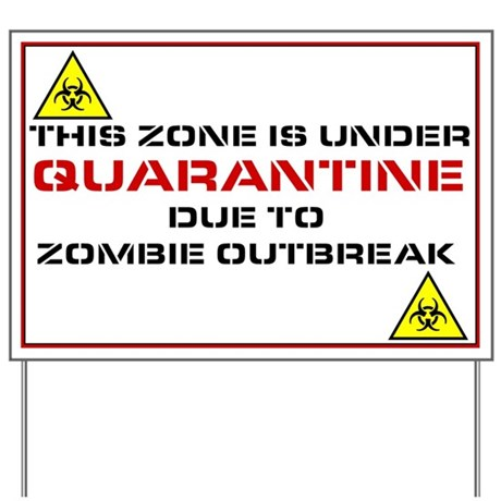 Zombie Quarantine Sign