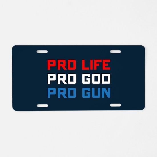 Pro Life, God, Gun Aluminum License Plate