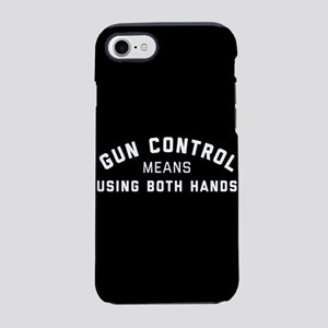 Gun Control Means Both Hands iPhone 8/7 Tough Case