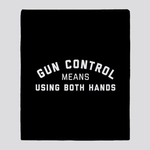 Gun Control Means Both Hands Throw Blanket
