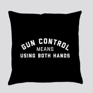 Gun Control Means Both Hands Everyday Pillow