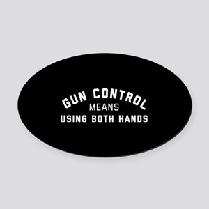 Gun Control Means Both Hands Oval Car Magnet