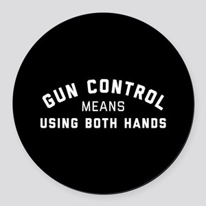 Gun Control Means Both Hands Round Car Magnet