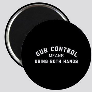 Gun Control Means Both Hands Magnet