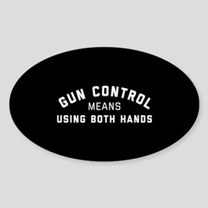 Gun Control Means Both Hands Sticker (Oval)