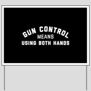 Gun Control Means Both Hands Yard Sign