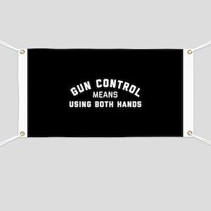 Gun Control Means Both Hands Banner