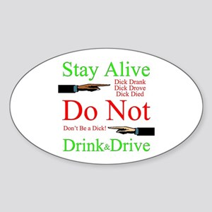 Stay Alive, Do Not Drink & Drive Sticker (Oval