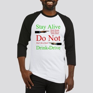 Stay Alive, Do Not Drink & Drive Baseball Jersey