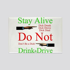 Stay Alive, Do Not Drink & Drive Rectangle Mag