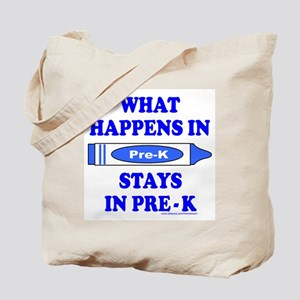 WHAT HAPPENS IN PRE-K Tote Bag