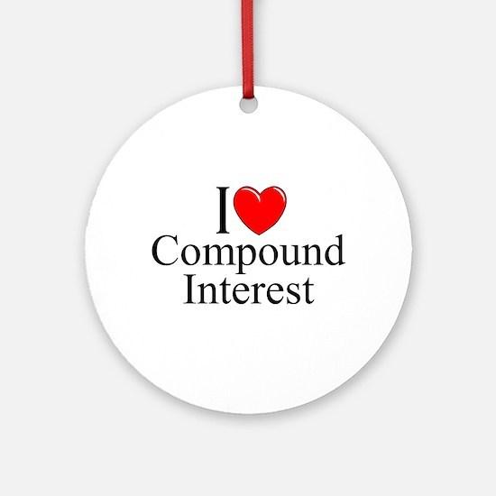 """I Love (Heart) Compound Interest"" Ornament (Round"
