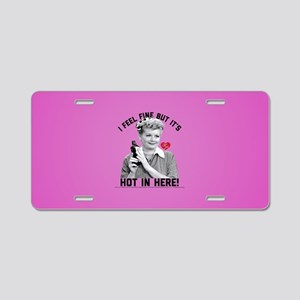 Lucy Feel Fine But It's Hot Aluminum License Plate