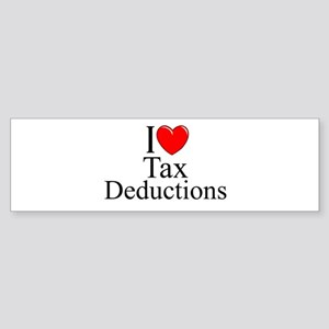 """I Love (Heart) Tax Deductions"" Bumper Sticker"