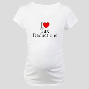"""I Love (Heart) Tax Deductions"" Maternity T-Shirt"