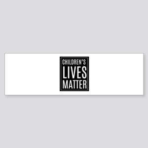 Children's lives matter Bumper Sticker