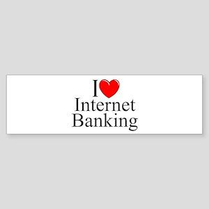 """I Love (Heart) Internet Banking"" Bumper Sticker"