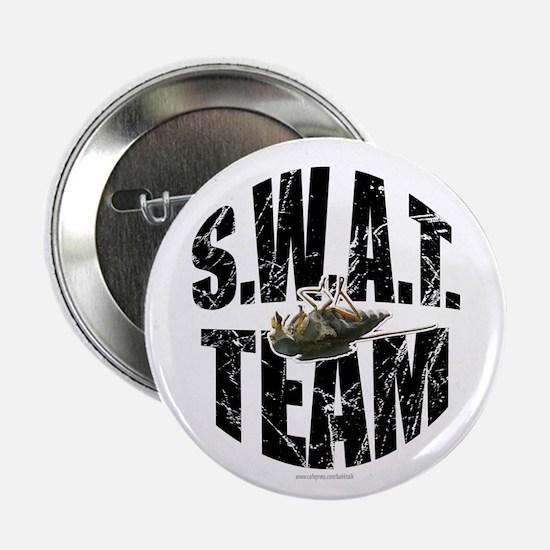 "S.W.A.T. Team... 2.25"" Button"