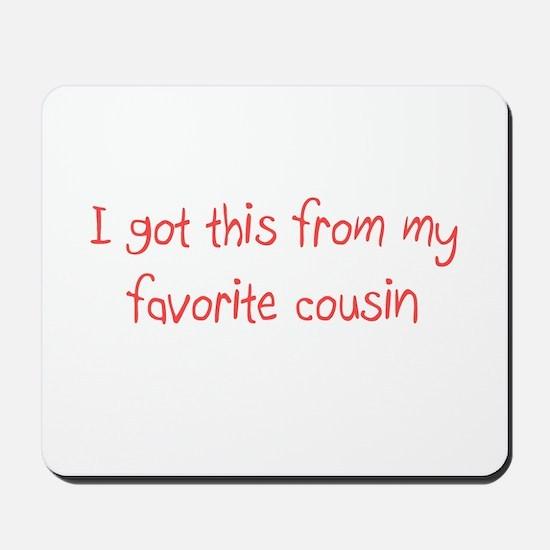 Favorite Cousin Mousepad