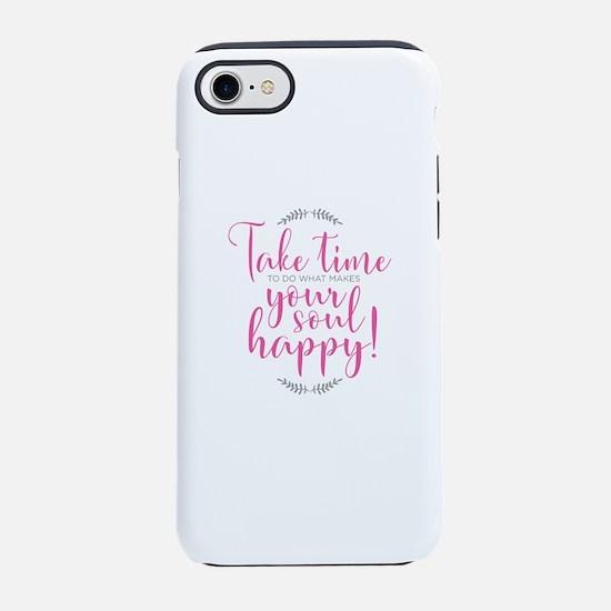 Take Time / Make Your Soul H iPhone 8/7 Tough Case