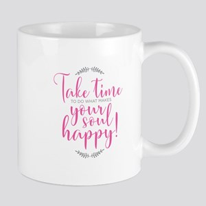 Take Time / Make Your Soul Happy Mugs