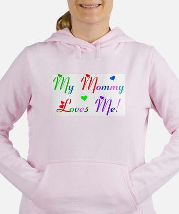 My Mommy Loves Me (des. #2) Sweatshirt