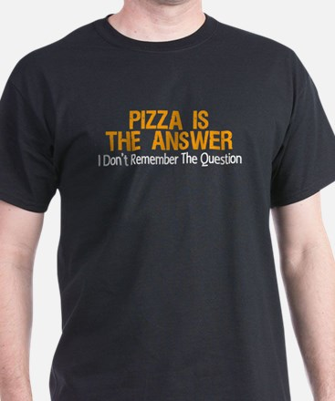 Pizza Is The Answer T-Shirt