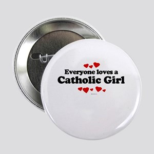 Everyone loves a Catholic Girl ~ Button