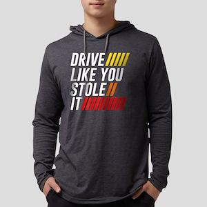 Drive It Like You Stole It Rac Long Sleeve T-Shirt