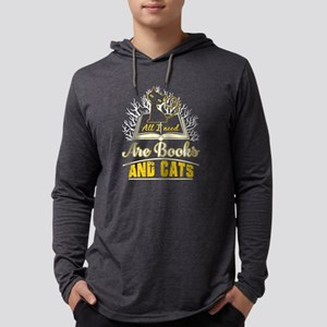 All I Need Are Books And Cats Long Sleeve T-Shirt