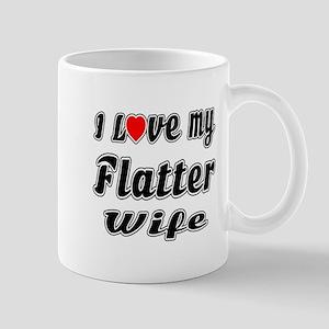 I Love My FLATTER Wife Mug