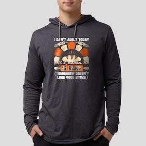 All I Wanna Do Is Bake T Shirt Long Sleeve T-Shirt