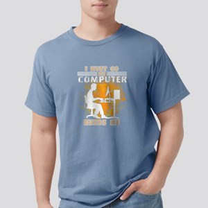 I Must Go My Computer Needs Me T Shirt T-Shirt