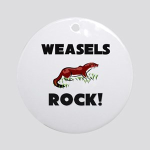 Weasels Rock! Ornament (Round)