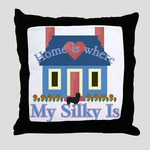 Silky Terrier Home Is Throw Pillow