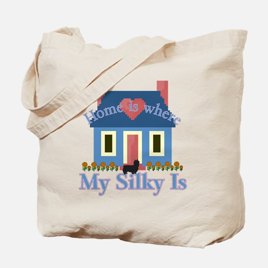 Silky Terrier Home Is Tote Bag