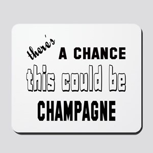 There's a chance this could be Champagne Mousepad