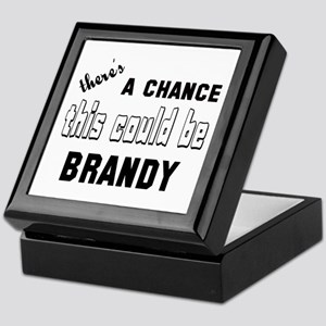 There's a chance this could be Brandy Keepsake Box