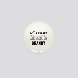 There's a chance this could be Brandy Mini Button