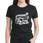 Dream On Women's Dark T-Shirt
