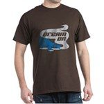 Dream On Dark T-Shirt