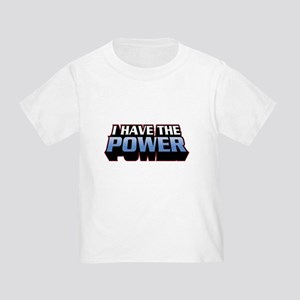I Have The Power Toddler T-Shirt