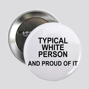 """""""Typical and Proud"""" 2.25"""" Button"""