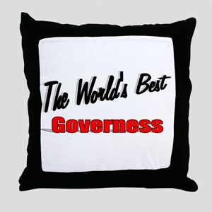 """""""The World's Best Governess"""" Throw Pillow"""