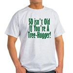 50 Isn't Old, 50th Light T-Shirt