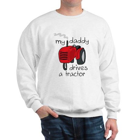 Daddy Drives A Tractor Sweatshirt