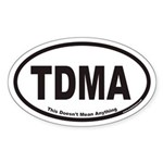 This Doesn't Mean Anything TDMA Euro Oval Sticker