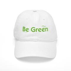 Be Green Baseball Cap